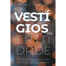 Vestigios Da Trindade Peter J Leithart