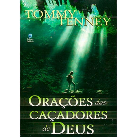 Livro Orações Dos Caçadores De Deus – Tommy Tenney