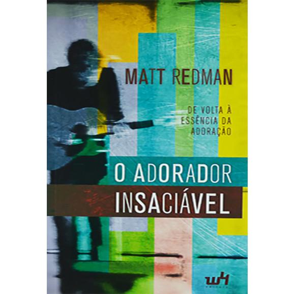 O Adorador Insaciável | Matt Redman | W4