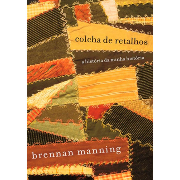 Livro Colcha De Retalhos | Brennan Manning