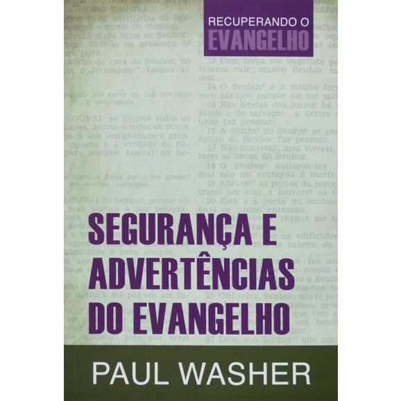 Segurança e Advertências do Evangelho | Paul Washer