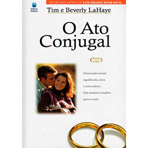 Livro O Ato Conjugal | Tim & Beverly Lahaye