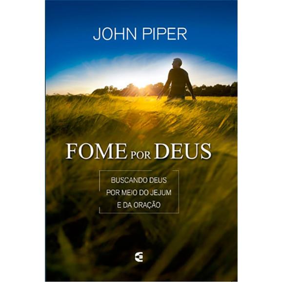 Fome por Deus   John Piper
