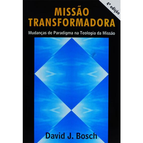 Missão Transformadora   David J. Bosch