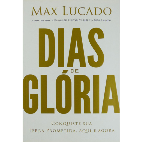 Livro Dias De Glória | Max Lucado