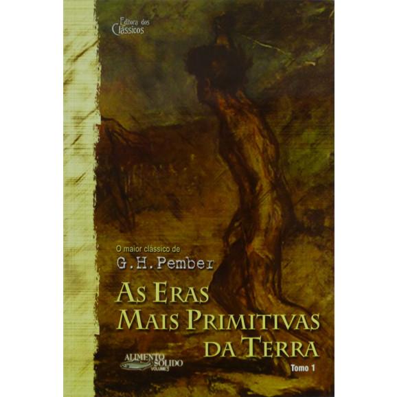 Livro As Eras Mais Primitivas Da Terra   Tomo 1   G. H. Pember