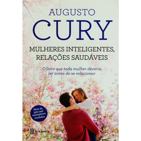 Mulheres Inteligentes, Relações Saudáveis | Augusto Cury