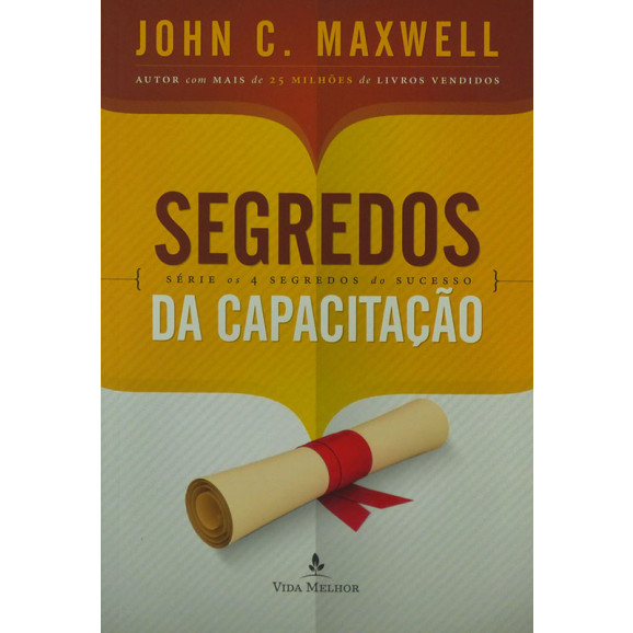 Livro Segredos Da Capacitação | John C. Maxwell