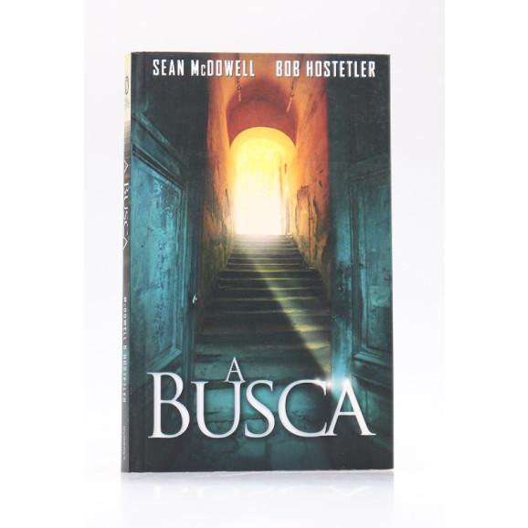 A Busca | Sean McDowell e Bob Hostetler