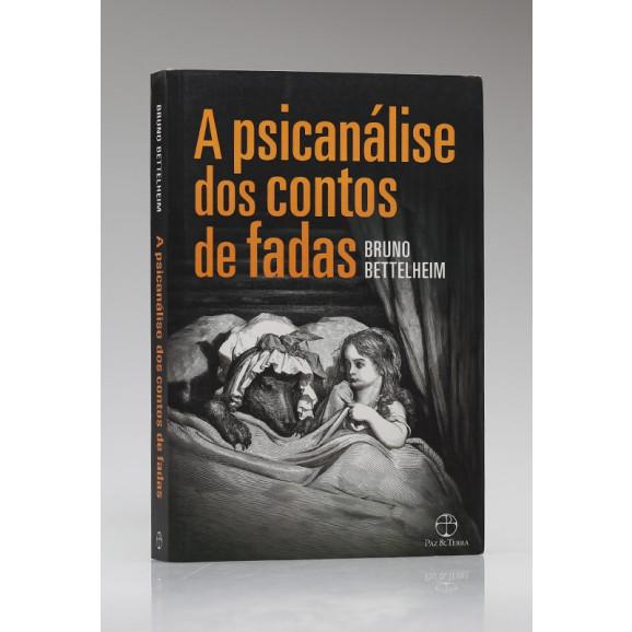 A Psicanálise dos Contos de Fadas | Bruno Bettelheim