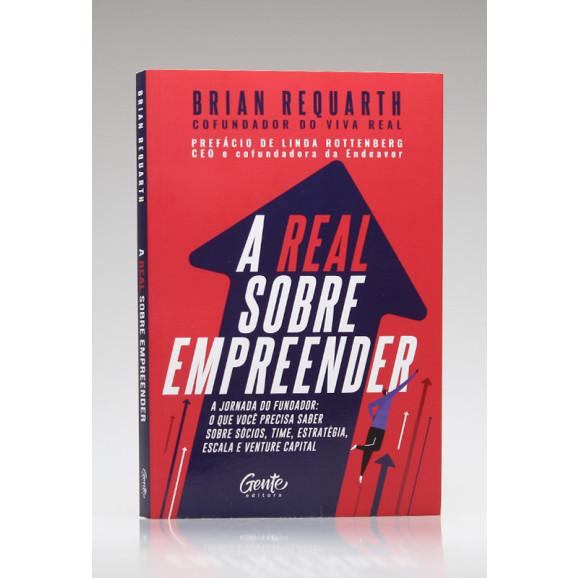 A Real Sobre Empreender | Brian Requarth