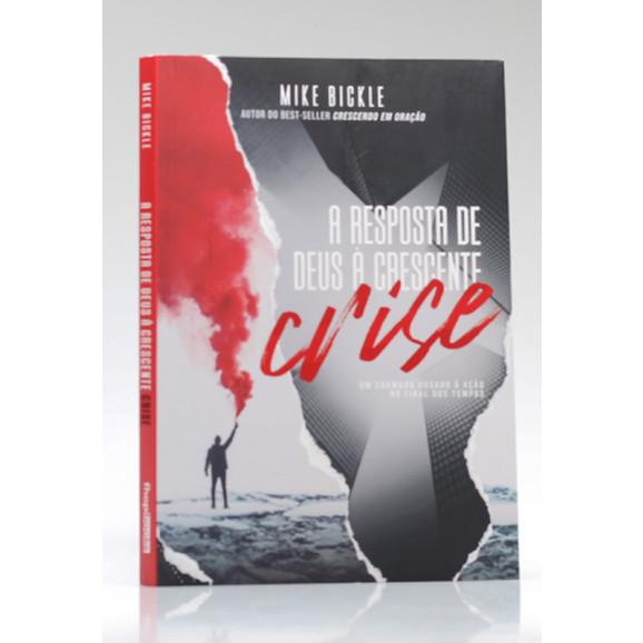 A Resposta de Deus à Crescente Crise   Mike Bickle