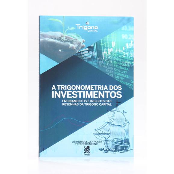 A Trigonometria dos Investimentos | Werner Mueller Roger