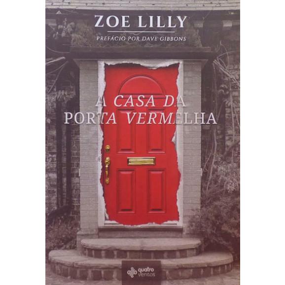 Casa Da Porta Vermelha   Zoe Lilly