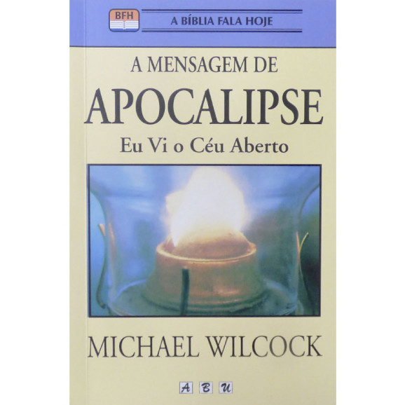 A Mensagem de Apocalipse   Michael Wilcock