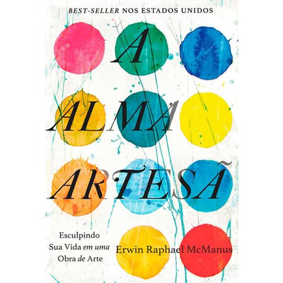 A Alma Artesã | Erwin Raphael McManus