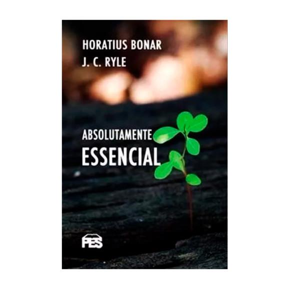 Absolutamente Essencial | Horatius Bonar | J. C. Ryle