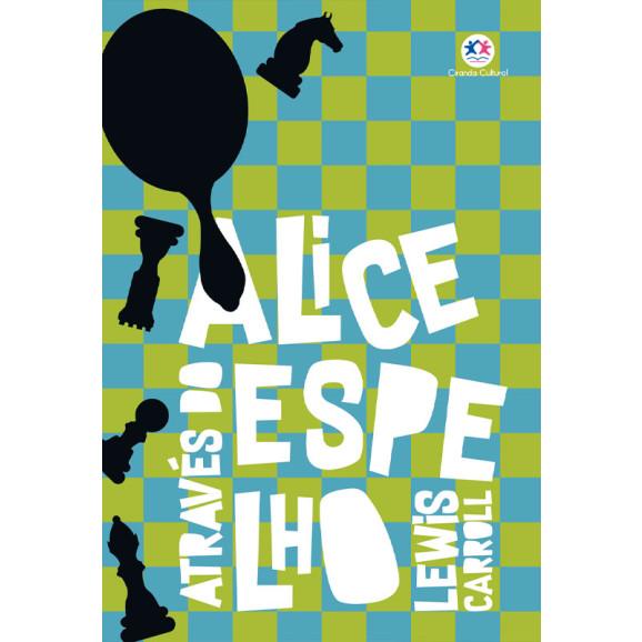 Alice Através do Espelho | Lewis Carrol