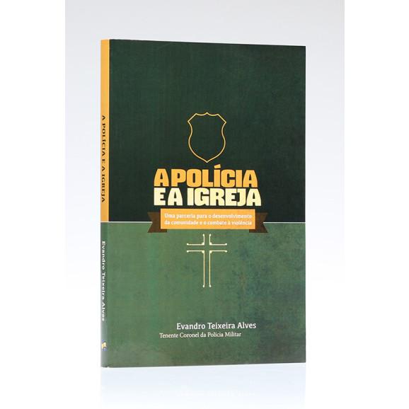 A Polícia e a Igreja | Evandro Teixeira Alves