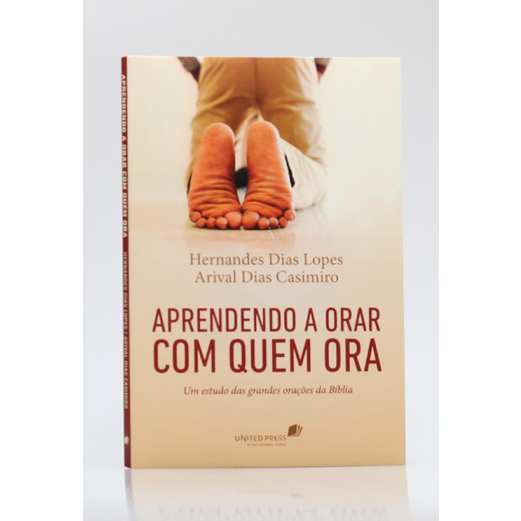 Aprendendo a Orar Com Quem Ora | Hernandes Dias Lopes