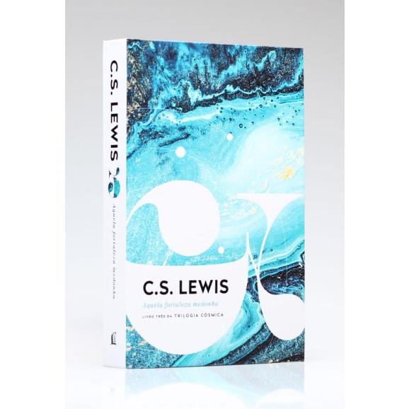 Aquela Fortaleza Medonha | 3. Vol | Trilogia Cósmica | C. S. Lewis