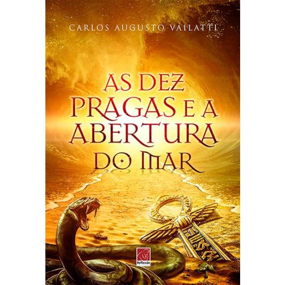 As Dez Pragas e a Abertura do Mar | Carlos Augusto Vailatti