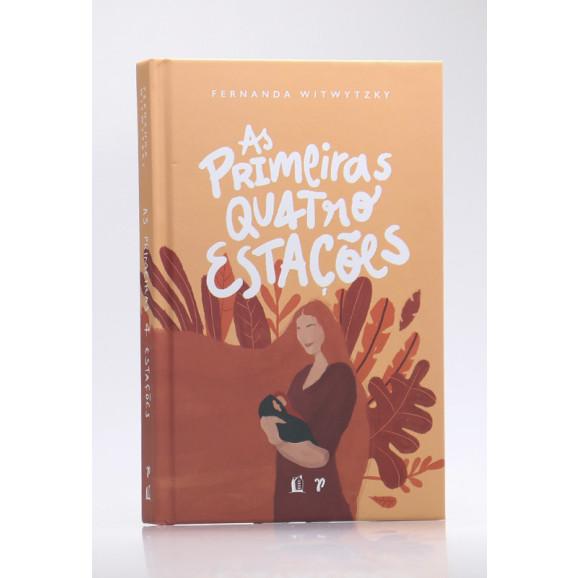 As Primeiras Quatro Estações | Fernanda Witwytzky