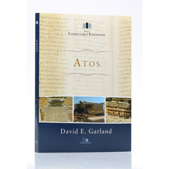 Série Comentário Expositivo | Atos | David E. Garland