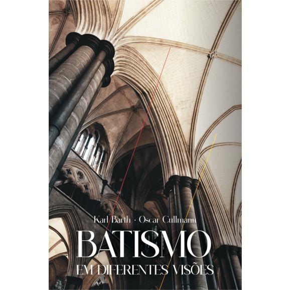 Batismo em Diferentes Visões | Karl Barth - Oscar Cullmann