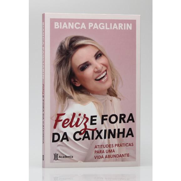 Feliz e Fora da Caixinha   Bianca Pagliarin