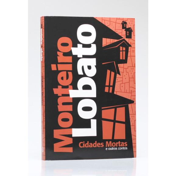 Cidades Mortas e Outros Contos | Monteiro Lobato