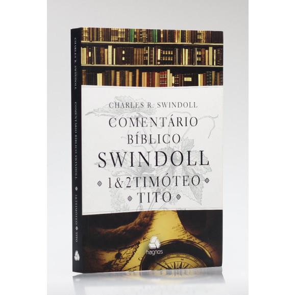 Comentário Bíblico Swindoll   1 e 2 Timóteo   Charles R. Swindoll