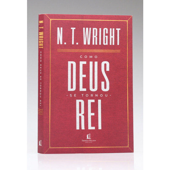 Como Deus se Tornou Rei | N. T. Wright