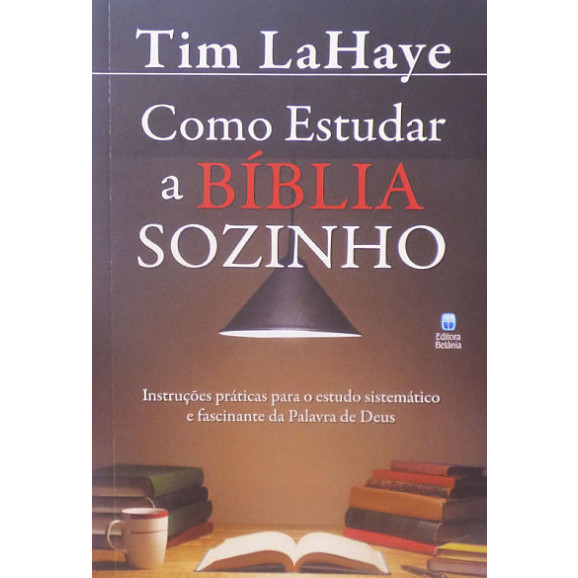 Como Estudar a Bíblia Sozinho | Tim LaHaye