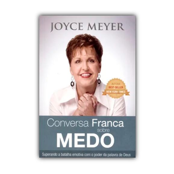 Conversa Franca Sobre o Medo   Joyce Meyer