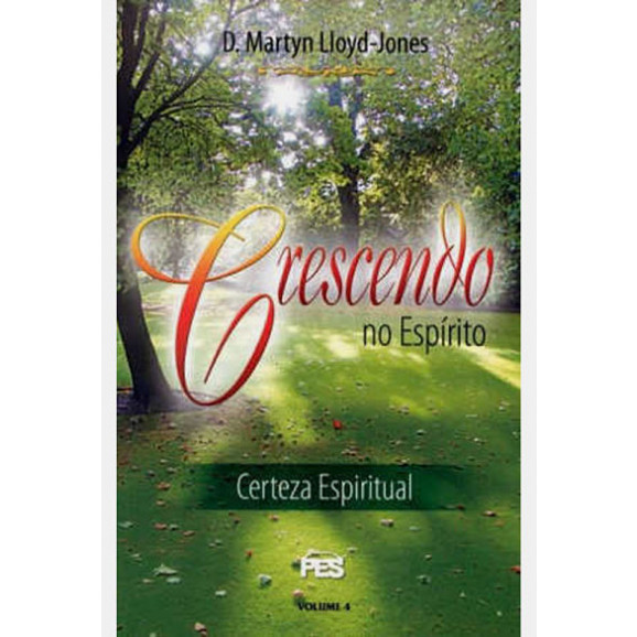 Crescendo no Espírito | Martyn Lloyd-Jones