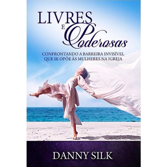 Livro Livres e Poderosas | Danny Silk