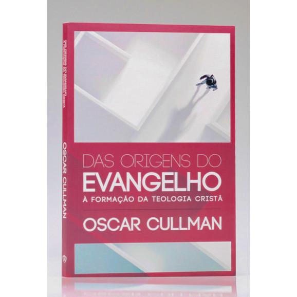 Das Origens do Evangelho | Oscar Cullmann