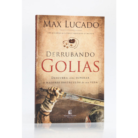 Derrubando Golias   Max Lucado