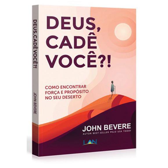 Deus Cade Você? | John Bevere