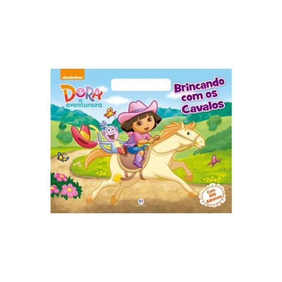 Dora a Aventureira | Brincando com os Cavalos | 100 Adesivos | Ciranda Cultural
