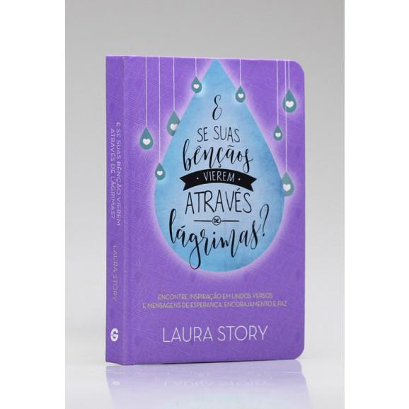 E Se Suas Bênçãos Vierem Através de Lágrimas? | Laura Story