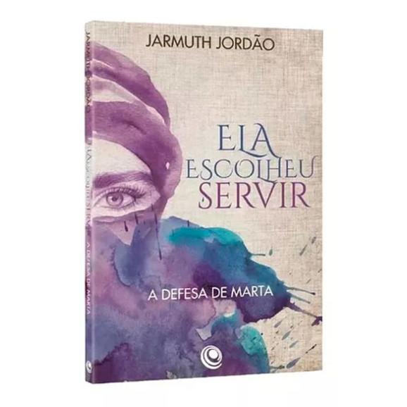 Ela Escolheu Servir | Jarmuth Jordão
