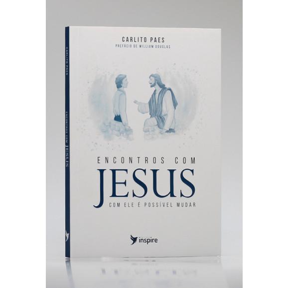 Encontros com Jesus   Carlito Paes