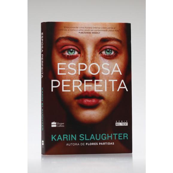 Esposa Perfeita   Karin Slaughter