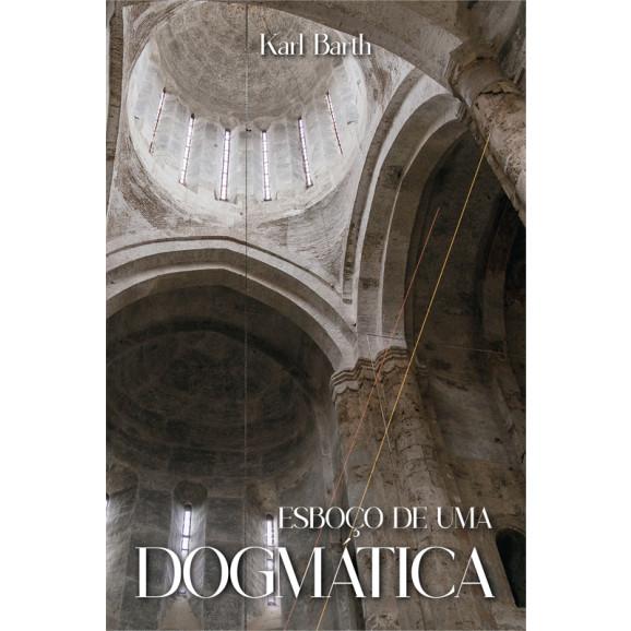 Esboço de uma Dogmática | Karl Barth