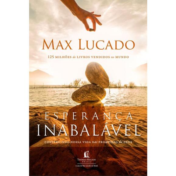 Esperança Inabalável   Max Lucado