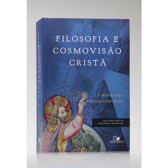 Filosofia e Cosmovisão Cristã | J. P. Moreland e William Lane Craig