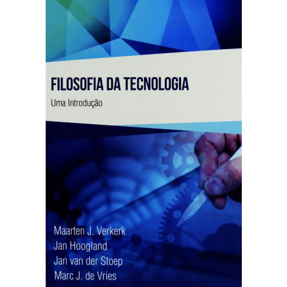 Filosofia da Tecnologia | Uma Introdução