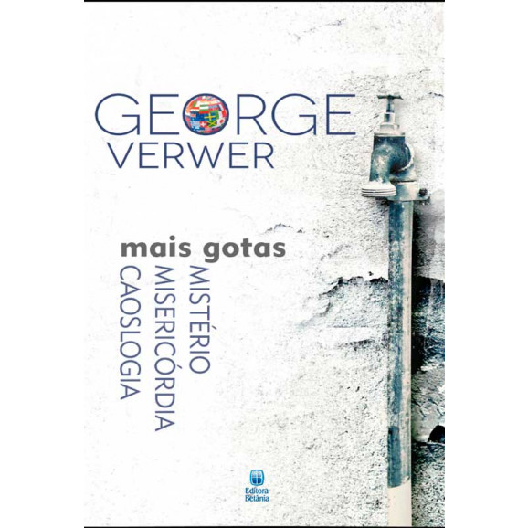 Mais Gotas   Mistério Misericórdia Caoslogia   George Verwer